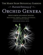The Marie Selby Botanical Gardens Illustrated Dictionary of Orchid Genera by...