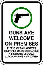 GUNS WELCOME  - 12  X 18. A Real Sign. 10 Year 3M Warranty.