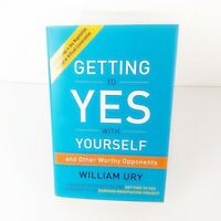 Getting to Yes with Yourself And Other Worthy Opponents Negotiation William Ury