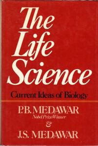 The Life Science by Peter Brian Medawar; J. S. Medawar