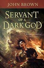 Servant of a Dark God by John Brown (2009, Hardcover) 1st print-BRAND NEW-UNREAD
