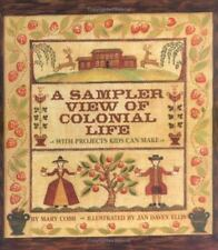 Sampler View of Colonial Life : With Projects Kids Can Make-ExLibrary