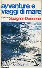 a.c. M. Spagnol G. Dossena = AVVENTURE E VIAGGI DI MARE