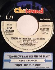 Gene Chandler 45 Tomorrow I May Not Feel The Same / Give Me The Cue  w/ts