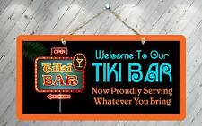"""730Hs Welcome To Our Tiki Bar 2 5""""x10"""" Aluminum Hanging Novelty Sign"""