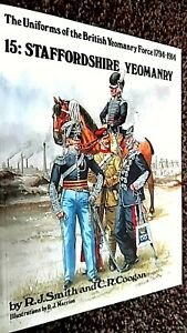 THE UNIFORMS OF THE BRITISH YEOMANRY FORCE 1794-1914 #15 STAFFORDSHIRE YEOMANRY