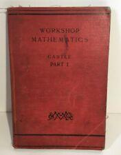 WORKSHOP MATHEMATICS Frank Castle 1926  part 1 engineering book .