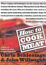 How to Cook Meat by Christopher Schlesinger and John Willoughby (2000, Hardcover