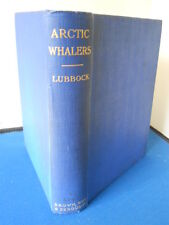 E L LUBBOCK: ARCTIC WHALERS: RARE: FIRST EDITION: VERY GOOD CONDITION