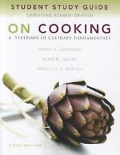 STUDY GUIDE FOR ON COOKING: A TEXTBOOK OF CULINARY FUNDAMENTALS ~ 2011