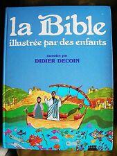 LA BIBLE ILLUSTREE PAR DES ENFANTS TEXTE DIDER DECOIN 1980 SUPERBE