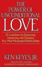 The Power of Unconditional Love: 21 Guidelines for Beginning,-ExLibrary