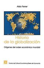 Historia de la Globalizacion: Origenes del Orden Economico Mundial by Aldo Ferre