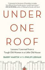 Under One Roof: Lessons I Learned from a Tough Old Woman in a Little Old House b