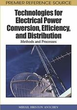 Technologies for Electrical Power Conversion, Efficiency, and Distribution :...