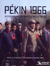 Pékin 1966 photo memoir documenting the beginnings of Mao's cultural revolution