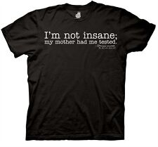 The Big Bang Theory I'm not insane; my mother had me tested Licensed T-Shirt NEW