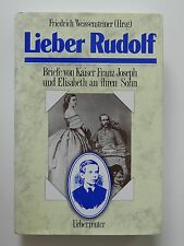Lieber Rudolf Friedrich Weissensteiner Briefe von Kaiser Franz Joseph Elisabeth