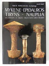 Nikos Papachatzis Mykene Epidauros Tiryns Nauplia Archälogie