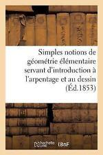 Simples Notions de Geometrie Elementaire Servant d'Introduction a l'Arpentage...
