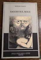 M. BIANCA, Saggio sul male, A. PONTECORBOLI, 1991 - A11