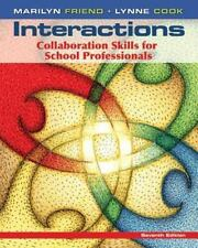 Interactions : Collaboration Skills for School Professionals by Friend