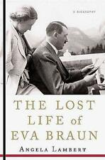 NEW The Lost Life of Eva Braun: A Biography by Angela Lambert