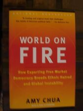 World on Fire : How Exporting Free Market Democracy Breeds Ethnic Hatred and Glo