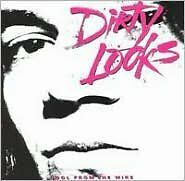 Cool From The Wire - Dirty Looks - CD New Sealed