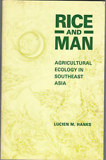 Rice and Man: Agricultural Ecology in Southeast Asia by Lucien M. Hanks