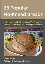 NEW 28 Popular No-Knead Breads: From the Kitchen of Artisan Bread with Steve