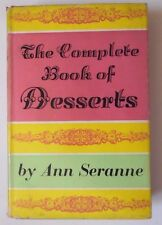 THE COMPLETE BOOK OF DESSERTS BY ANN SERANNE HBDJ 1966 COOK BOOK COOKERY