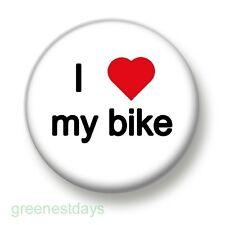 I Love / Heart My Bike 1 Inch / 25mm Pin Button Badge Bicycle Bikes Riding Fun