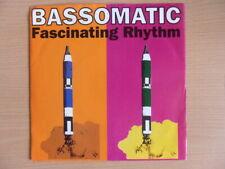 """Bassomatic - Fascinating Rhythm  (7"""" Vinyl)"""