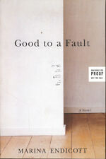 Good To A Fault Marina Endicott Book Uncorrected Proof