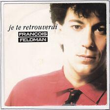 "FELDMAN François Vinyl 45 tours SP 7"" JE TE RETROUVERAI  BIG BANG 870 395  RARE"