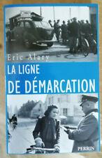 La ligne de démarcation: (1940-1944) E ALARY éd Perrin