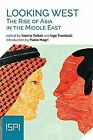 Looking West. The Rise of Asia in the Middle Eas... | Book | condition very good