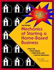 Mechanics of Starting a Home-Based Business : How to Make Money with Your...