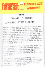 South Eastern Finecast SE94 Flush Glazing Kit Triang Hornby EM2 27000 Electra 1s