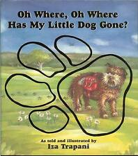 Oh Where, Oh Where Has My Little Dog Gone? as told & illus by Iza Trapani, PB