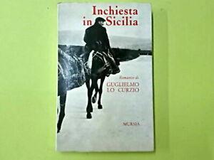 INCHIESTA IN SICILIA ROMANZO DI GUGLIELMO LO CURZIO - MURSIA 1968