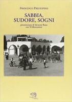 Prestopino Sabbia sudore, sogni  Libia negli scritti degli italiani 1^ ed. 2001