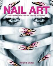 Nail Art Inspiring Designs By The World S Leading Technicians Book By Helena Bi