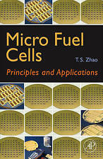 Micro Fuel Cells: Principles and Applications, Zhao, Very Good, Hardcover