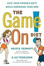 The Game On! Diet: Kick Your Friend's Butt While Shrinking Your Own by Ferguson,
