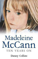 Madeleine McCann: Ten Years on   Danny Collins