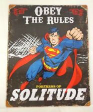 Superman Fortress of Solitude Obey The Rules Vintage Steel Sign 11.5 x 14.5 DC