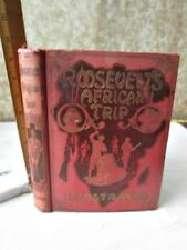 ROOSEVELT'S AFRICAN TRIP,1909,Frederick Wm.UNGER,Illustrated