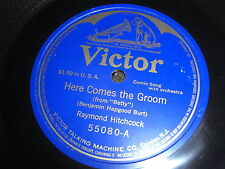 RAYMOND HITCHCOCK VICTOR 78 RPM RECORD 55080 HERE COMES THE GROOM / SOMETIME